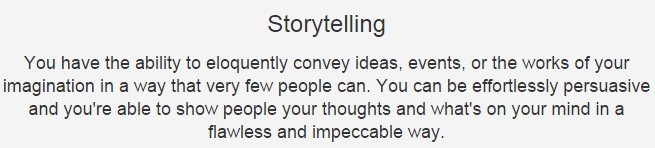 I got storytelling what is your hidden talent quiz